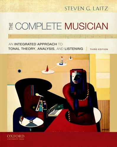 The Complete Musician: An Integrated Approach to Tonal Theory, Analysis, and Listening [With CDROM] 9780199742783