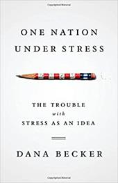 One Nation Under Stress: The Trouble with Stress as an Idea