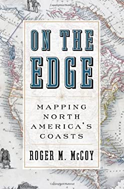 On the Edge: Mapping North America's Coasts 9780199744046
