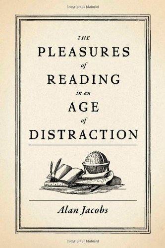 The Pleasures of Reading in an Age of Distraction 9780199747498