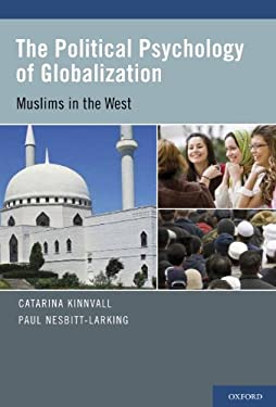 The Political Psychology of Globalization: Muslims in the West 9780199747542