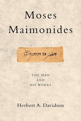Moses Maimonides: The Man and His Works 9780199747573