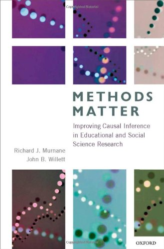 Methods Matter: Improving Causal Inference in Educational and Social Science Research 9780199753864