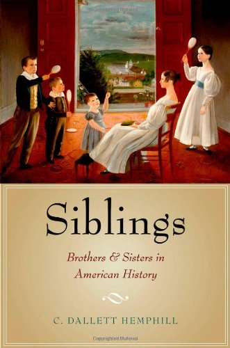 Siblings: Brothers and Sisters in American History 9780199754052