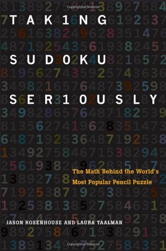 Taking Sudoku Seriously: The Math Behind the World's Most Popular Pencil Puzzle 9780199756568