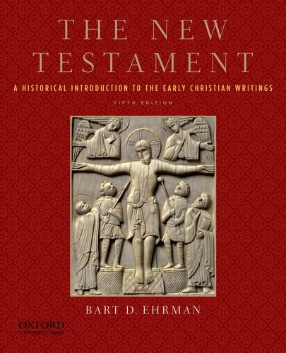 The New Testament: A Historical Introduction to the Early Christian Writings 9780199757534