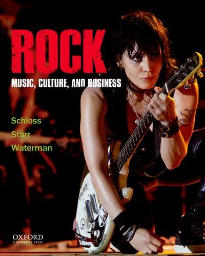 Rock: Music, Culture, and Business 9780199758364