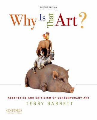Why Is That Art?: Aesthetics and Criticism of Contemporary Art 9780199758807