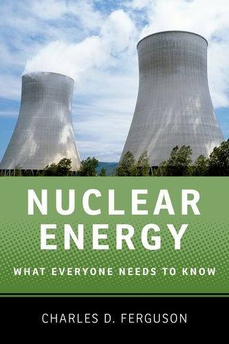 Nuclear Energy: What Everyone Needs to Know 9780199759460