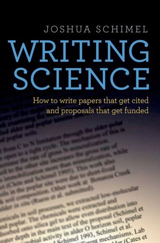 Writing Science: How to Write Papers That Get Cited and Proposals That Get Funded 9780199760244