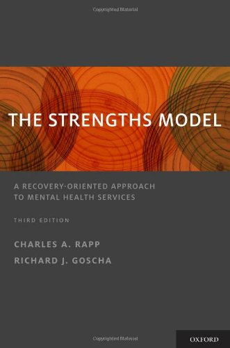 The Strengths Model: A Recovery-Oriented Approach to Mental Health Services - 3rd Edition