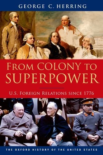 From Colony to Superpower: U.S. Foreign Relations Since 1776 9780199765539