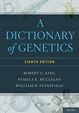 A Dictionary of Genetics 9780199766444