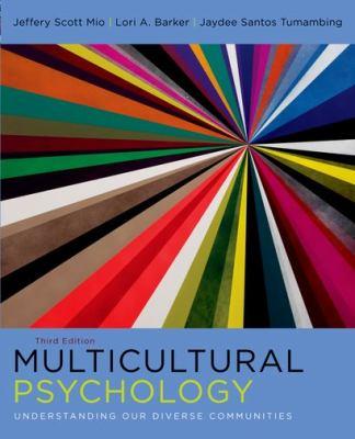 Multicultural Psychology: Understanding Our Diverse Communities 9780199766918