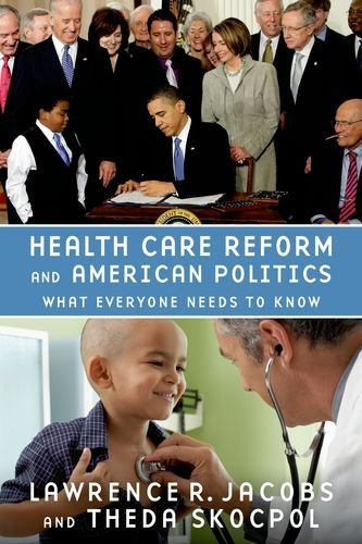 Health Care Reform and American Politics: What Everyone Needs to Know 9780199769124
