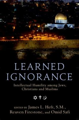 Learned Ignorance: Intellectual Humility Among Jews, Christians, and Muslims 9780199769308