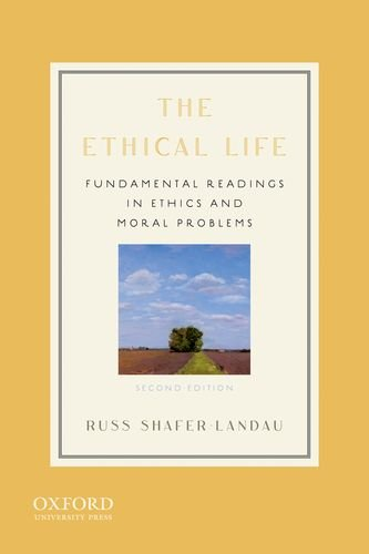 The Ethical Life: Fundamental Readings in Ethics and Moral Problems 9780199773527