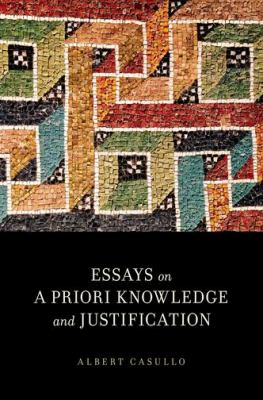 Essays on a Priori Knowledge and Justification 9780199777860