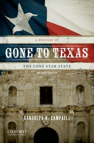 Gone to Texas: A History of the Lone Star State 9780199779406