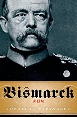 Bismarck: A Life 9780199782529