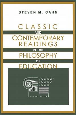 Classic and Contemporary Readings in the Philosophy of Education 9780199783052
