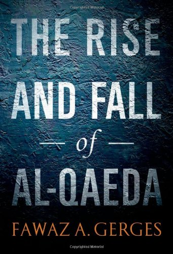 The Rise and Fall of Al-Qaeda 9780199790654