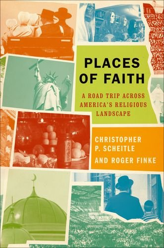 Places of Faith: A Road Trip Across America's Religious Landscape 9780199791521