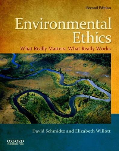 Environmental Ethics: What Really Matters, What Really Works 9780199793518