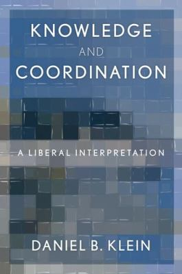 Knowledge and Coordination: A Liberal Interpretation 9780199794126