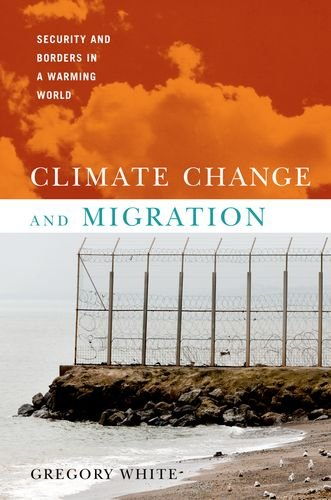 Climate Change and Migration: Security and Borders in a Warming World 9780199794836