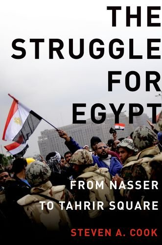 The Struggle for Egypt: From Nasser to Tahrir Square 9780199795260