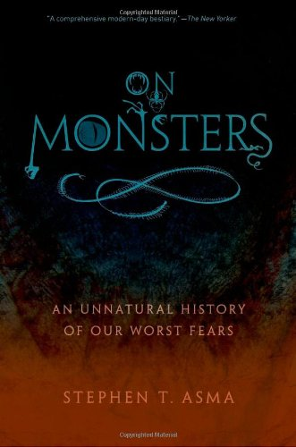 On Monsters: An Unnatural History of Our Worst Fears 9780199798094