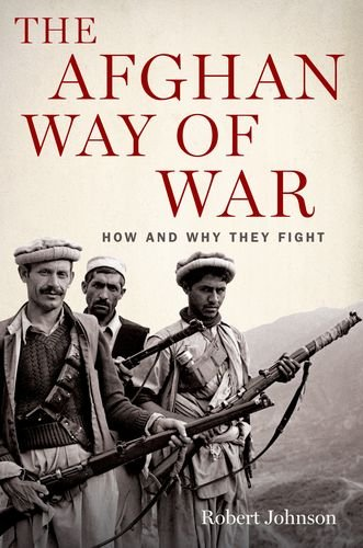 The Afghan Way of War: How and Why They Fight 9780199798568
