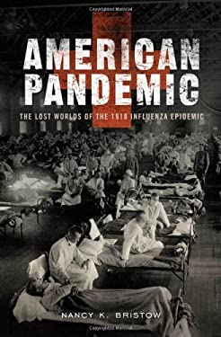 American Pandemic: The Lost Worlds of the 1918 Influenza Epidemic 9780199811342