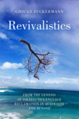 Revivalistics: From the Genesis of Israeli to Language Reclamation in Australia and Beyond