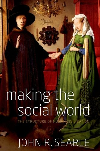 Making the Social World: The Structure of Human Civilization 9780199829521