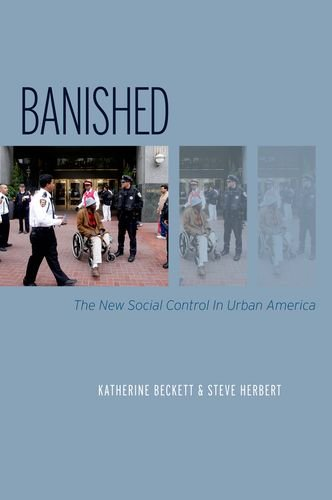 Banished: The New Social Control in Urban America 9780199830008
