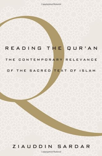 Reading the Qur'an: The Contemporary Relevance of the Sacred Text of Islam 9780199836741