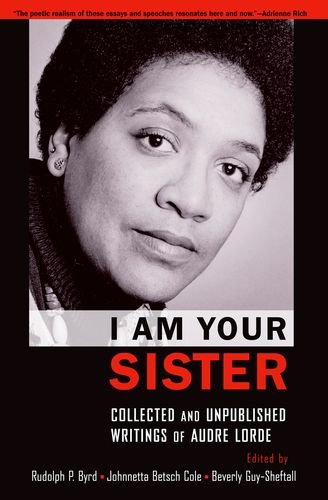 I Am Your Sister : Collected and Unpublished Writings of Audre Lorde