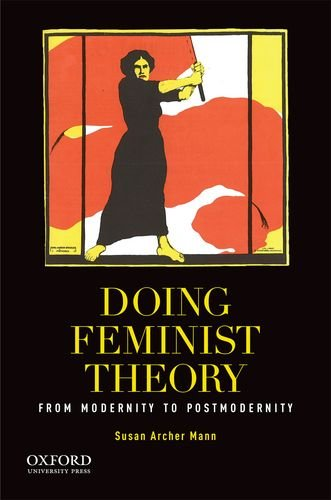 Doing Feminist Theory: From Modernity to Postmodernity 9780199858101