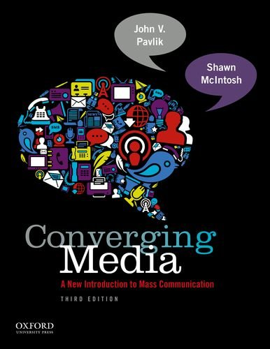 Converging Media: A New Introduction to Mass Communication 9780199859931