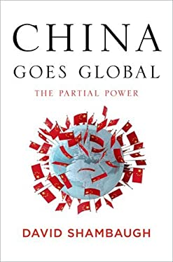 China Goes Global: The Partial Power 9780199860142