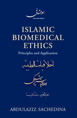 Islamic Biomedical Ethics: Principles and Application 9780199860234
