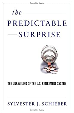 The Predictable Surprise: The Unraveling of the U.S. Retirement System 9780199890958