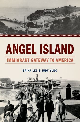 Angel Island: Immigrant Gateway to America 9780199896158