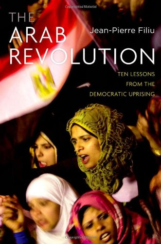 The Arab Revolution: Ten Lessons from the Democratic Uprising 9780199898299