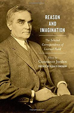 Reason and Imagination: The Selected Correspondence of Learned Hand 9780199899104