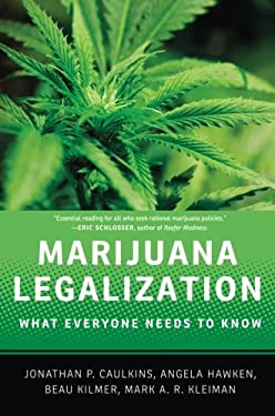 Marijuana Legalization: What Everyone Needs to Know 9780199913732