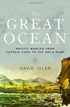 Great Ocean : Pacific Worlds from Captain Cook to the Gold Rush