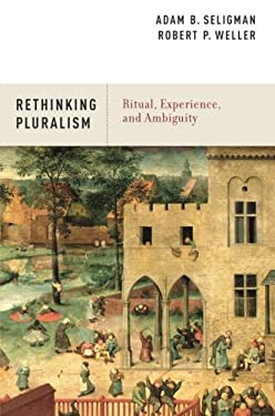 Ritual, Experience, and Ambiguity: Rethinking Pluralism 9780199915286